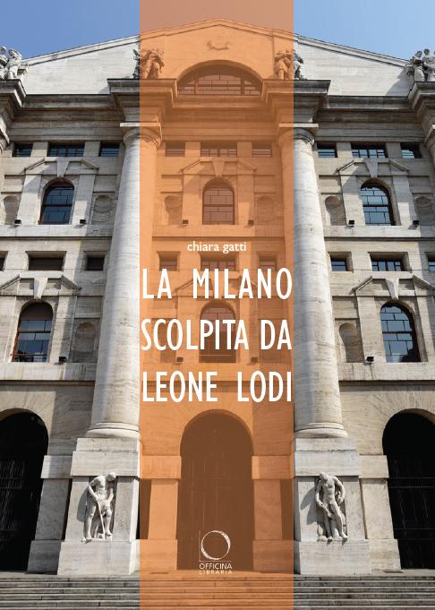 La Milano scolpita da Leone Lodi